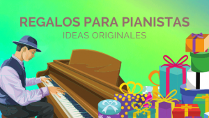 REGALOS PARA PIANISTAS, IDEAS ORIGINALES